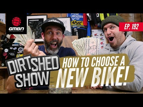 How To Choose A New Bike | Dirt Shed Show Ep. 192