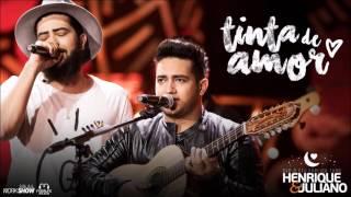 Henrique e Juliano   TINTA DE AMOR   Musica Nova 2017