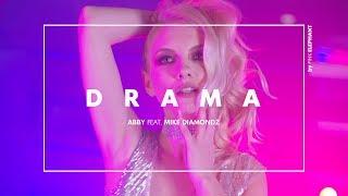 ABBY feat. Mike Diamondz - DRAMA (Official Video)