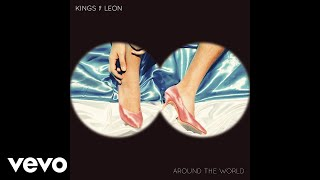 Kings Of Leon - Around The World (Audio)