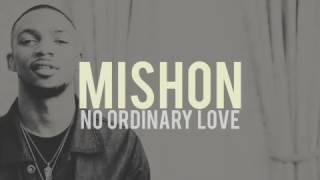 Mishon - No Ordinary Love (lyrics)
