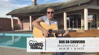 Munhoz e Mariano - Box do Chuveiro (Cover Gabriel Ferraz)