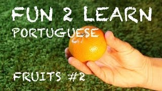 How to learn PORTUGUESE. Have FUN watching FUN 2 LEARN videos Fruits #2