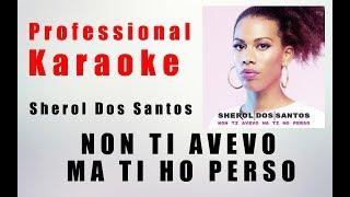 Non ti Avevo ma Ti ho Perso - Sherol Dos Santos Xfactor Karaoke Base Originale Artisti Online