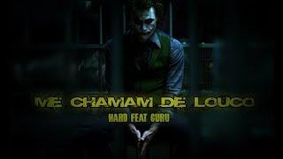 Hard Feat. Guru - Me chamam de Louco pt2 (prod. Alan Slum) Rap Maromba 2020