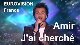 Eurovision - Live Amir : J'ai Cherché (France) Vivement dimanche