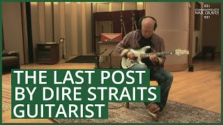 The Last Post by Dire Straits guitarist, Mark Knopfler