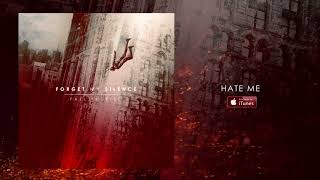 Forget My Silence - Hate Me 2017 width=