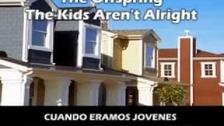 The Offspring - The Kids Aren't Alright (Subtitulado al Español).flv