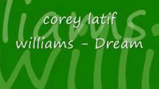 corey latif williams - Dream ( new 2010 R&B )