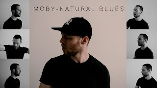 Moby - Natural Blues (acapella cover)
