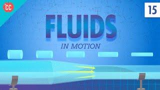 Fluids in Motion: Crash Course Physics #15