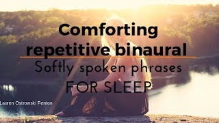 Extended comforting Binaural softly spoken whispered phrases for deep relaxing sleep