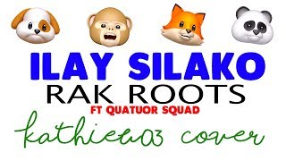 ILAY SILAKO _ Rak Roots ft Quatuor Squad | Cover Kathieu03 | 4K | Animoji Madagascar