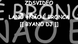 MC LANO - NÃO É BRONCA NOIS É FODA [[ BYANO DJ ]] MUSICA NOVA @NOVINHOODAVM