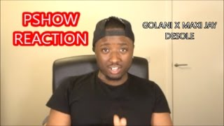 GOLANI feat. MAXI JAY (Jungle Gang) - Désolé (PSHOW REACTION)