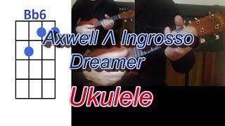 Axwell Ingrosso Dreamer Ukulele