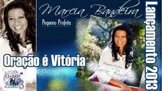 Márcia Bandeira - Oração é Vitória