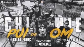 Chimie - Pui de Om feat. Killa Fonic (prod. Dj Vasile)