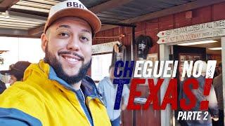 CHEGUEI NO TEXAS - PARTE 2 de 4