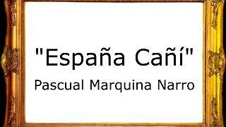 España Cañí - Pascual Marquina Narro [Pasodoble]