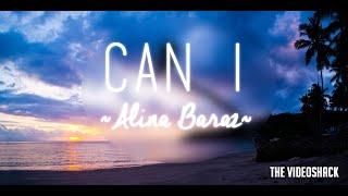 "Alina Baraz &Galimatias - ""Can I"" Lyrics"