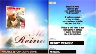 Henry Mendez 'Mi Reina' Con Letra)