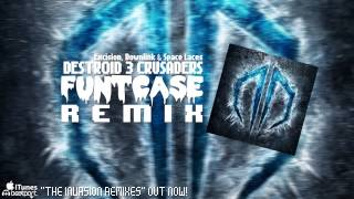 [Dubstep] Excision, Downlink & Space Laces - Destroid 3 Crusaders (FuntCase Remix)