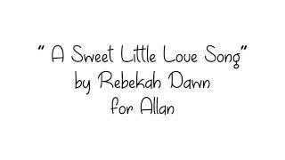 A Sweet Little Love Song