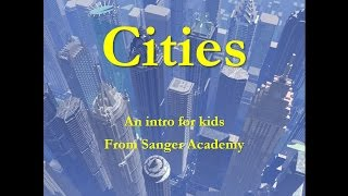 Cities - an intro for kids - Sanger Academy