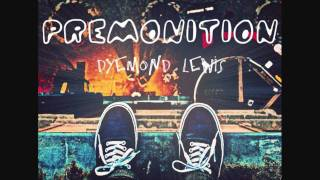 Dyemond Lewis - Premonition