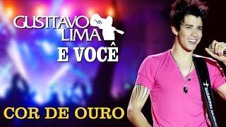 Gusttavo Lima - Cor De Ouro - [DVD Gusttavo Lima e Você] (Clipe Oficial)
