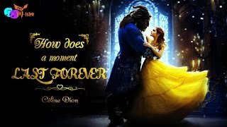 """[Vietsub+Kara] Celine Dion - How Does A Moment Last Forever (From """"Beauty And The Beast"""")"""