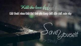 [Lyrics+Vietsub] Save Yourself - Birdy