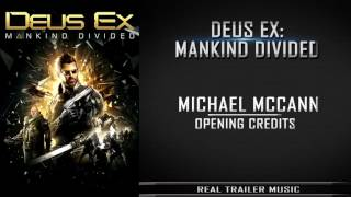 "Deus Ex: Mankind Divided ""Opening Credits"" Trailer Music"