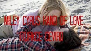Miley Cyrus - Hands of love ( Türkçe Çeviri)