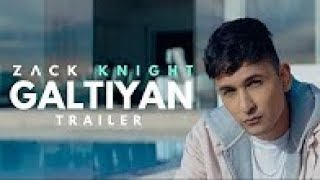 Zack Knight - Galtiyan (Official Trailer)