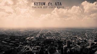 Ketow ft. Ata - Yarınım Hep Yarın Kalsa (Official Video)