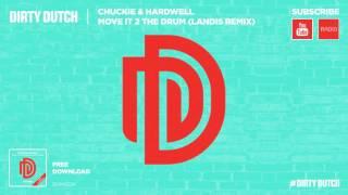 Chuckie & Hardwell - Move It 2 The Drum (Landis Remix) [FREE DOWNLOAD]