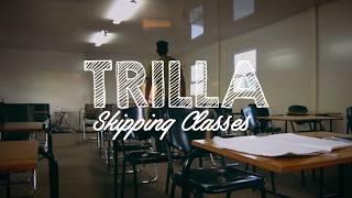 Trilla - Skipping Classes (Official Promo Video)