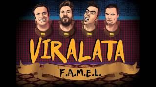 FAMEL / VIRALATA