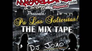 Dj Joao - Culea mix [Pa Las Solteritas - The Mix Tape]