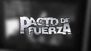 PACTO DE FUERZA - Nuestra Familia (Teaser)