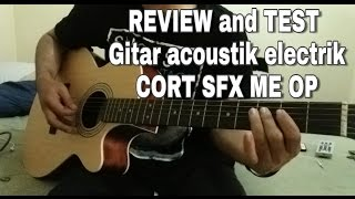 Test and Review Gitar CORT SFX ME OP Acoustick Elecktrik