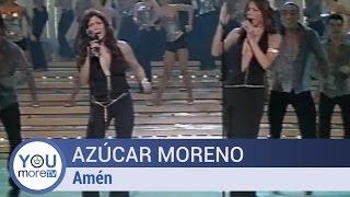 Azúcar Moreno - Amén