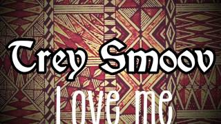 Trey Smoov feat Fiji - Love Me