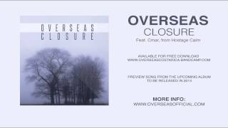 Overseas - Closure (Feat. Cmar, from Hostage Calm)