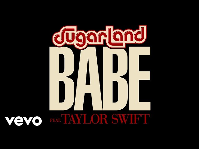 Audio de la canción Babe de Sugarland y Taylor Swift