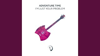 """I'm Just Your Problem (From """"Adventure Time"""") (Orchestrated)"""
