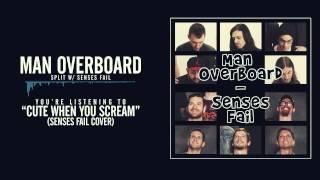 Man Overboard - Cute When You Scream (Senses Fail Cover)